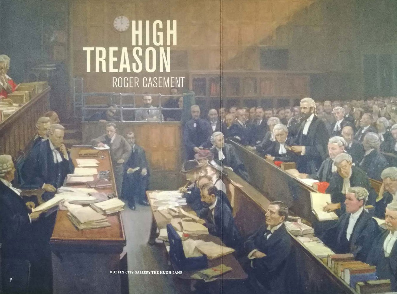 Roger Casement: 'High Treason' & the Politics of Hanging