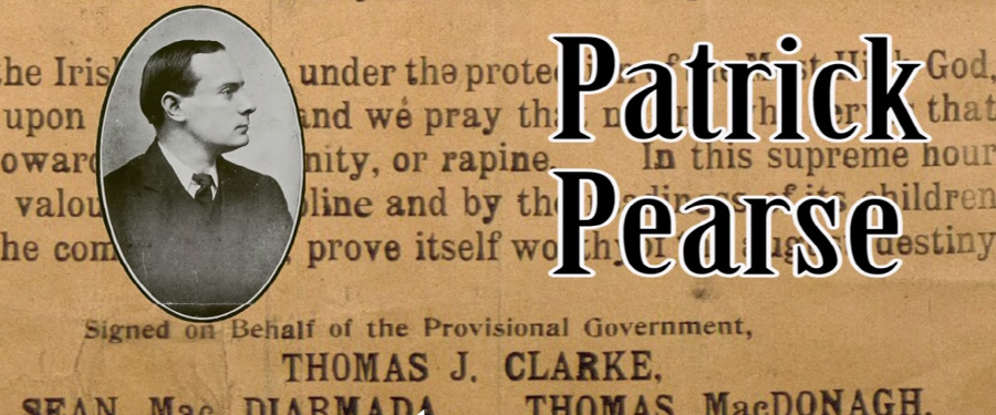 The Seven Signatories: Patrick Pearse