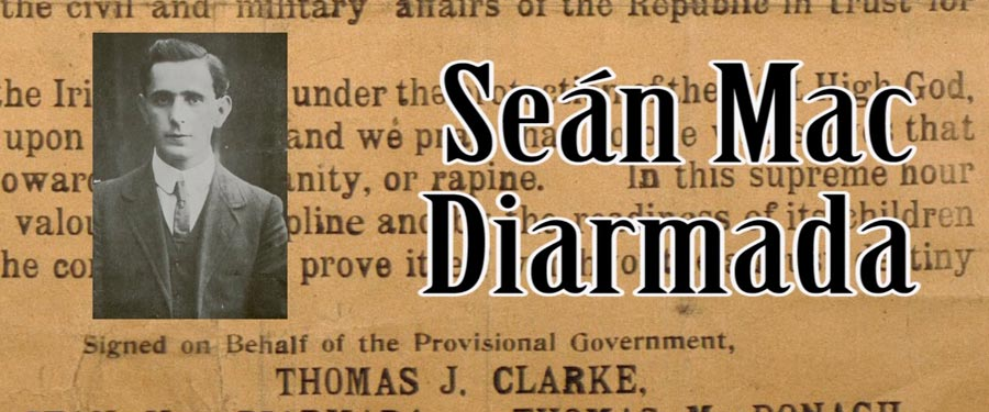 The Seven Signatories: Seán Mac Diarmada